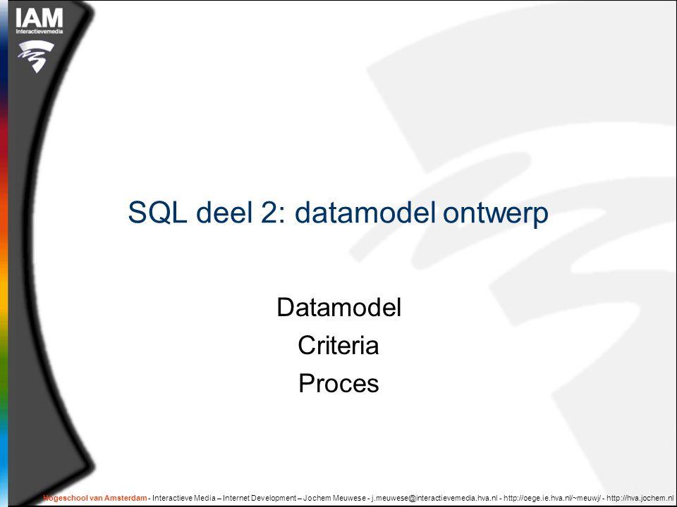 Hogeschool van Amsterdam - Interactieve Media – Internet Development – Jochem Meuwese - j.meuwese@interactievemedia.hva.nl - http://oege.ie.hva.nl/~meuwj/ - http://hva.jochem.nl Werken met DBdesigner Relaties leggen  Gebruik alleen de 1ste ( one-to-many) en de 3de (many-to-many) relatietype DBDesigner en mySQL  Connectie met mySQL  Database, naam, wachtwoord -> connect  Database Synchronization  Model doorvoeren in mySQL