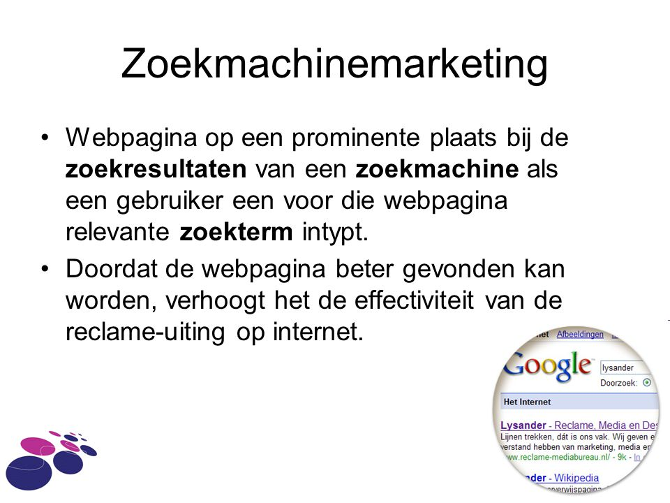 Zoekmachinemarketing Webpagina op een prominente plaats bij de zoekresultaten van een zoekmachine als een gebruiker een voor die webpagina relevante zoekterm intypt.