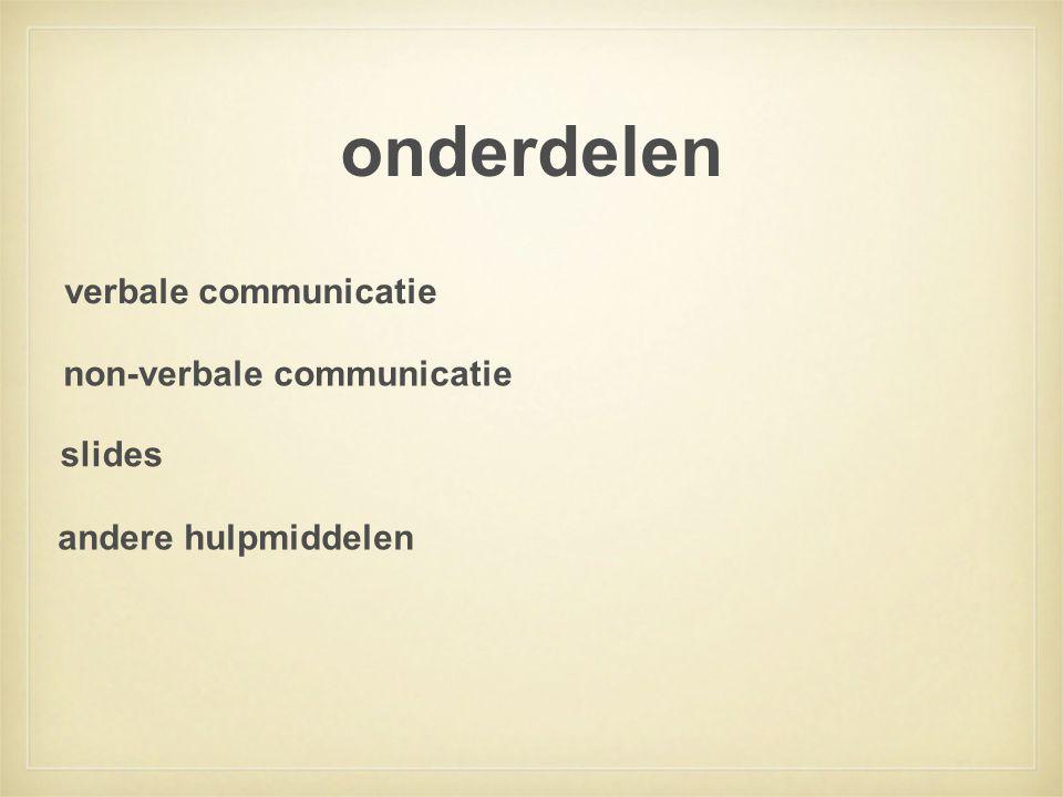 onderdelen non-verbale communicatie verbale communicatie slides andere hulpmiddelen