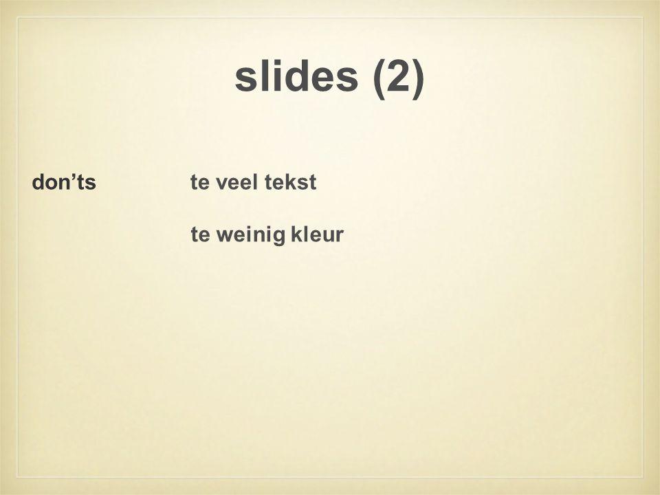 slides (2) te veel tekst te weinig kleur don'ts