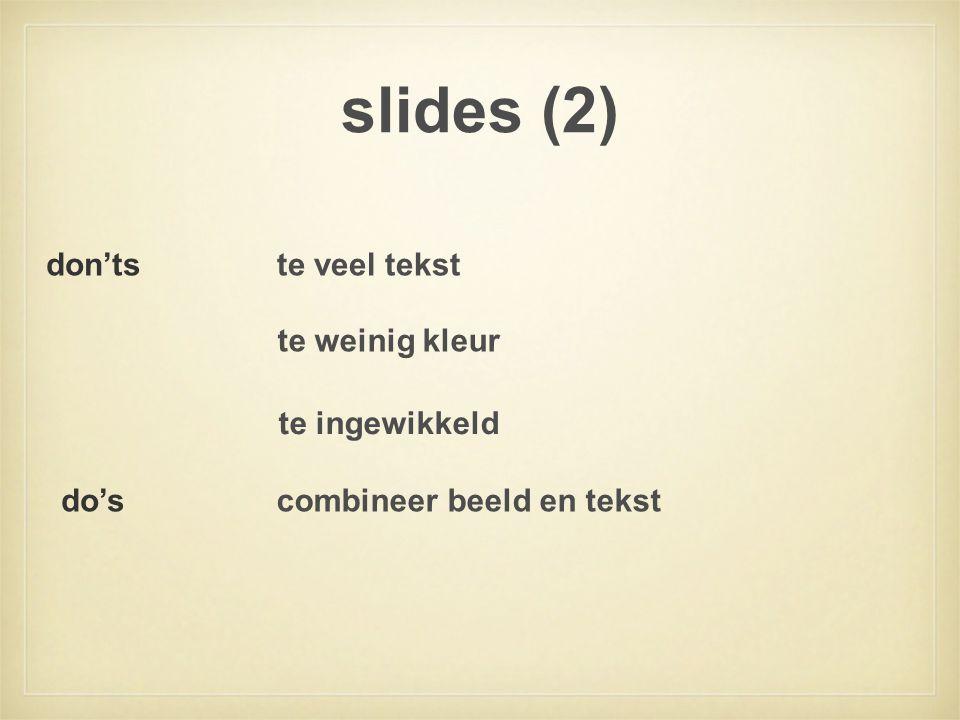 slides (2) te veel tekst te weinig kleur te ingewikkeld don'ts do'scombineer beeld en tekst