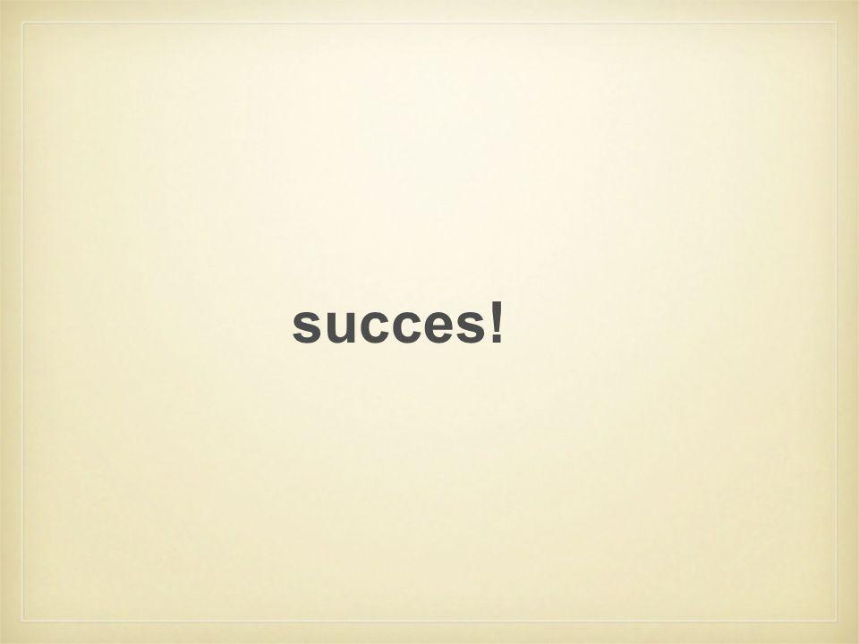 succes!