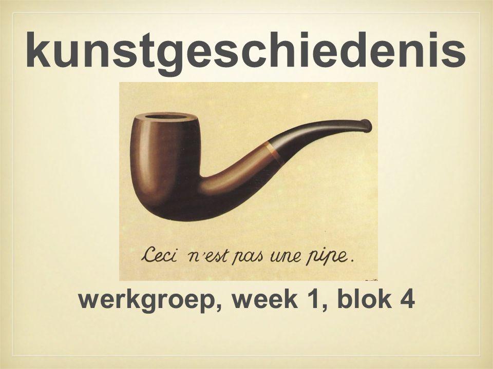 kunstgeschiedenis werkgroep, week 1, blok 4