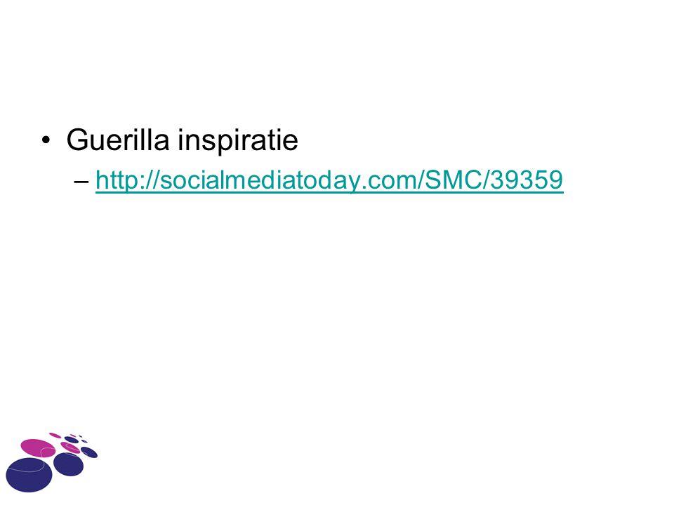 Guerilla inspiratie –http://socialmediatoday.com/SMC/39359http://socialmediatoday.com/SMC/39359