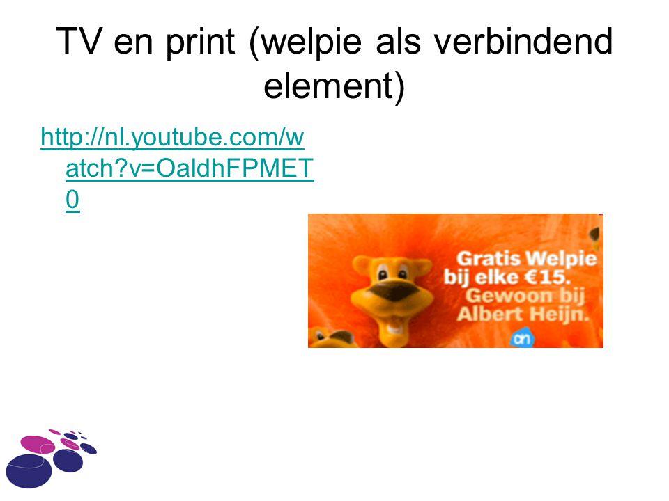 TV en print (welpie als verbindend element) http://nl.youtube.com/w atch?v=OaIdhFPMET 0