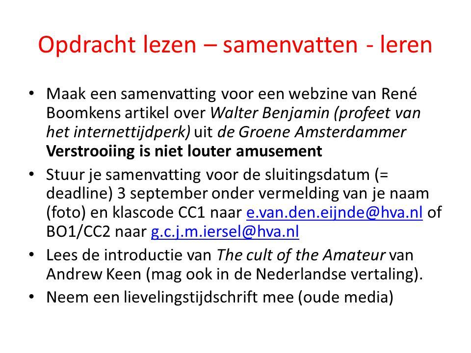 Opdracht lezen – samenvatten - leren Maak een samenvatting voor een webzine van René Boomkens artikel over Walter Benjamin (profeet van het internetti