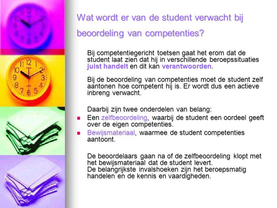Wat wordt er van de student verwacht bij beoordeling van competenties? Bij competentiegericht toetsen gaat het erom dat de student laat zien dat hij i