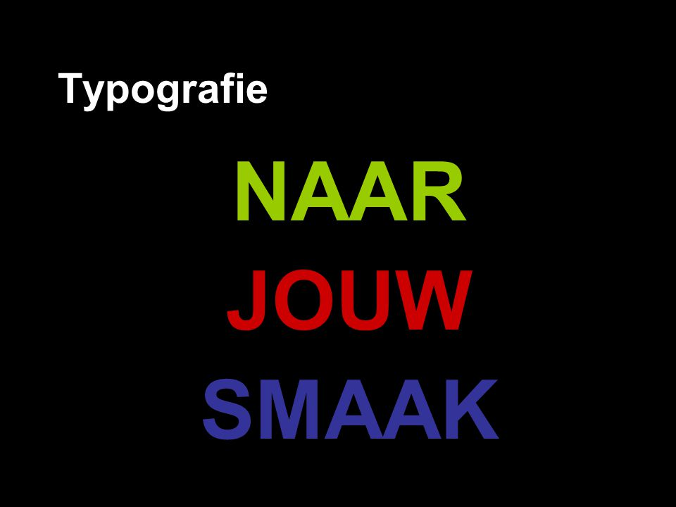 Typografie NAAR JOUW SMAAK