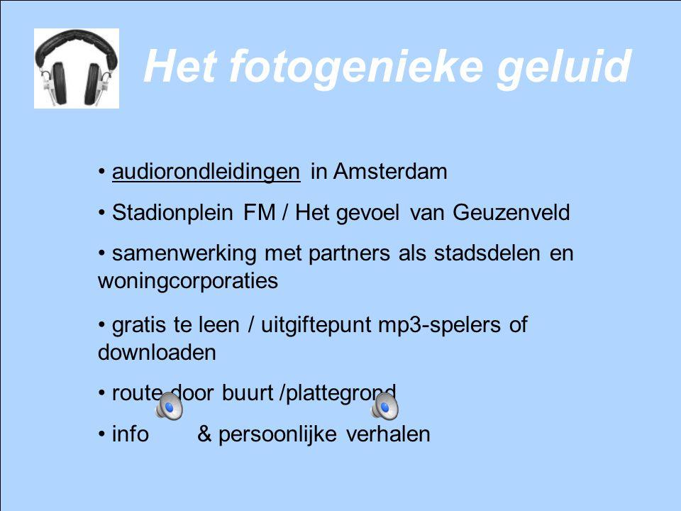 Het fotogenieke geluid nieuw project: audiotour 'De Wondere Wibaut' rondleiding door Wibautstraat en directe omgeving lanceren medio 2010 thema: Lang leve de vooruitgang.