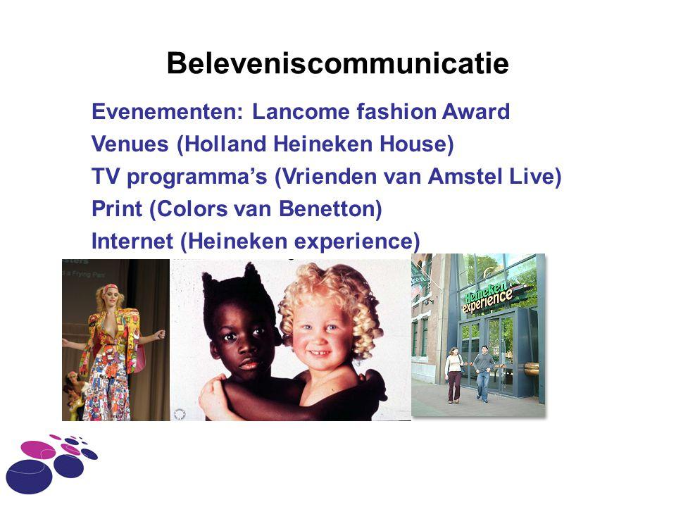 Beleveniscommunicatie Evenementen: Lancome fashion Award Venues (Holland Heineken House) TV programma's (Vrienden van Amstel Live) Print (Colors van B