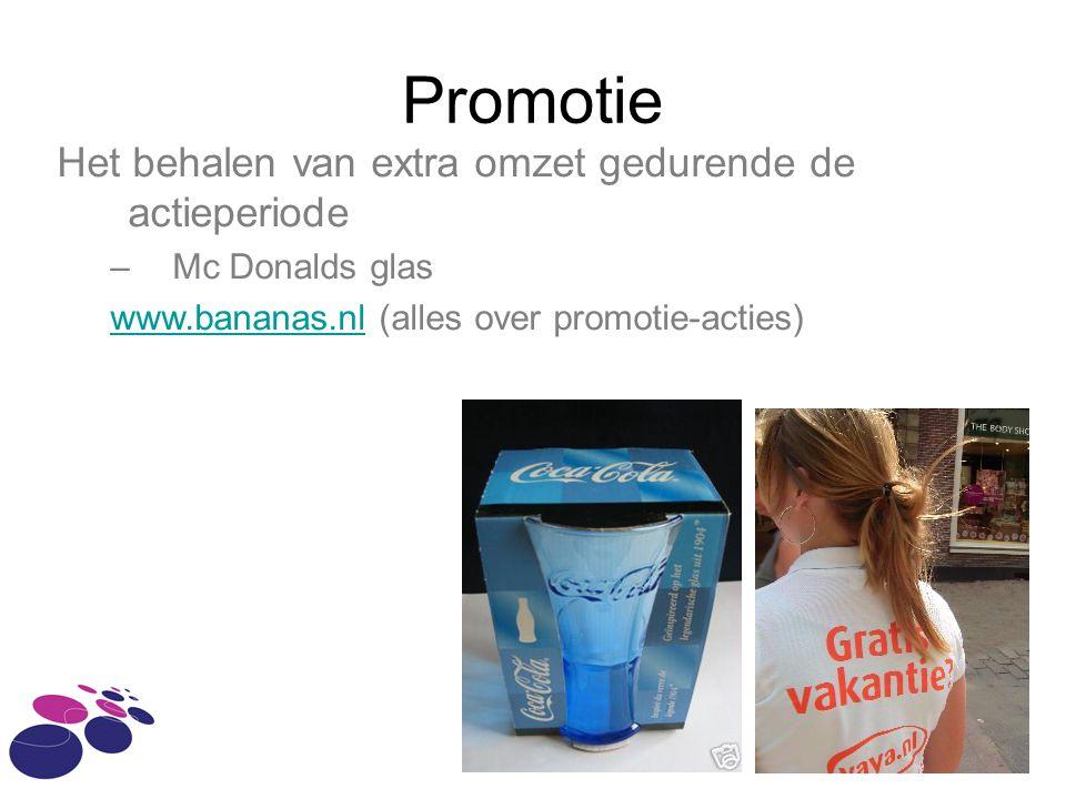 Promotie Het behalen van extra omzet gedurende de actieperiode –Mc Donalds glas www.bananas.nlwww.bananas.nl (alles over promotie-acties)
