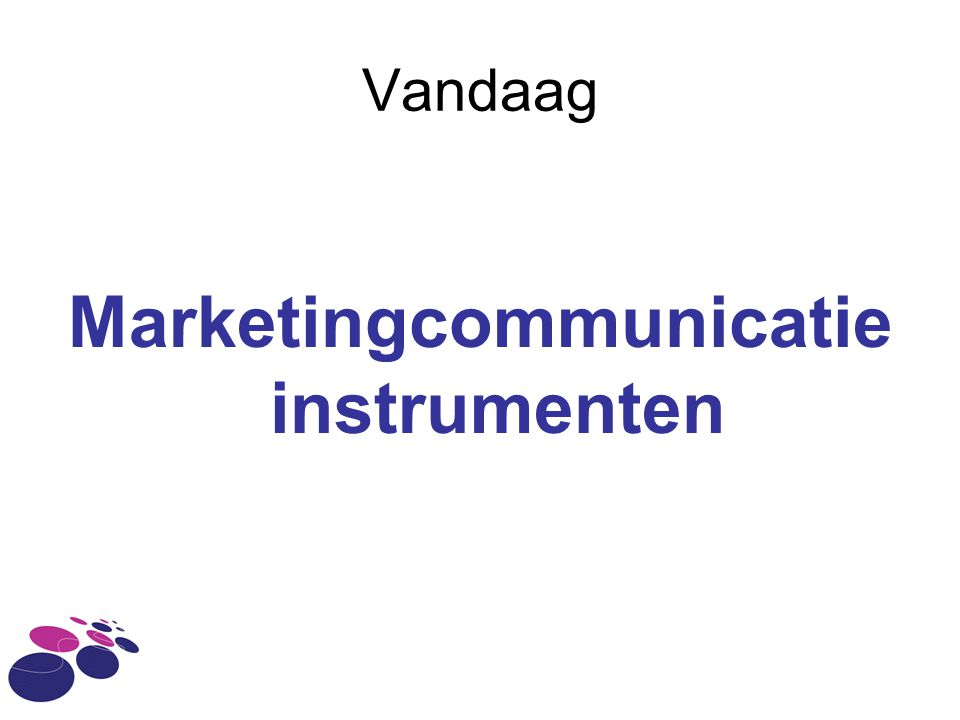 Vandaag Marketingcommunicatie instrumenten