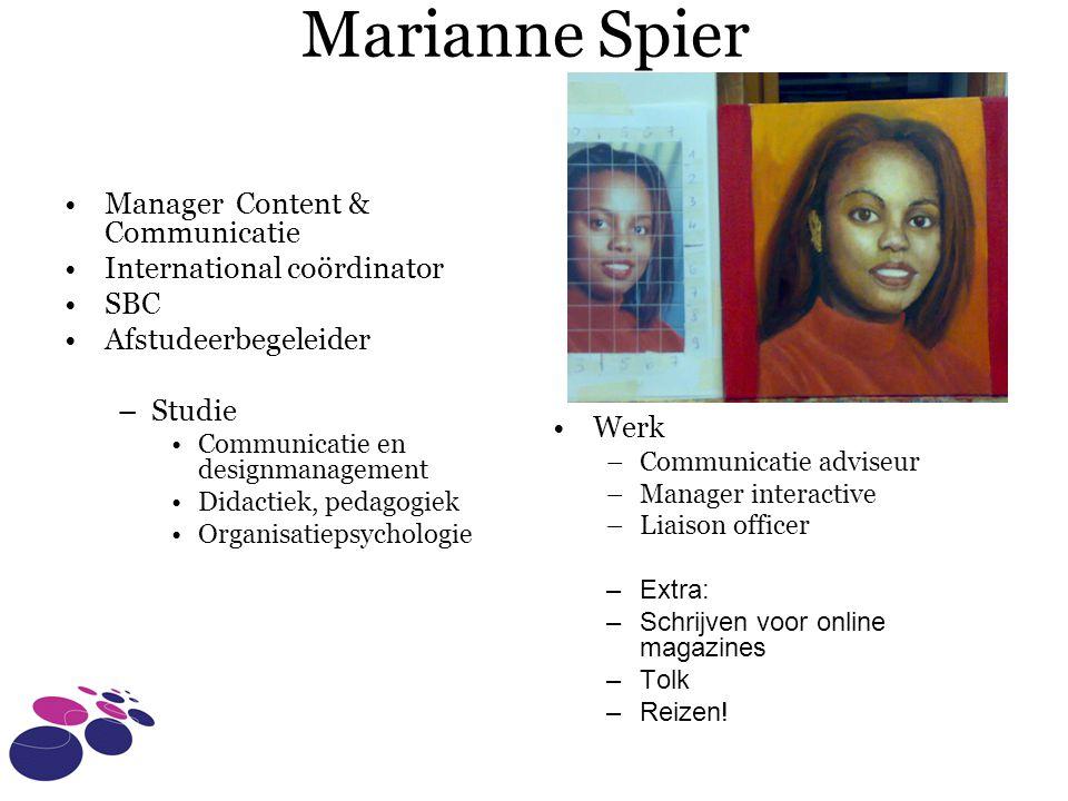 Marianne Spier Manager Content & Communicatie International coördinator SBC Afstudeerbegeleider –Studie Communicatie en designmanagement Didactiek, pe