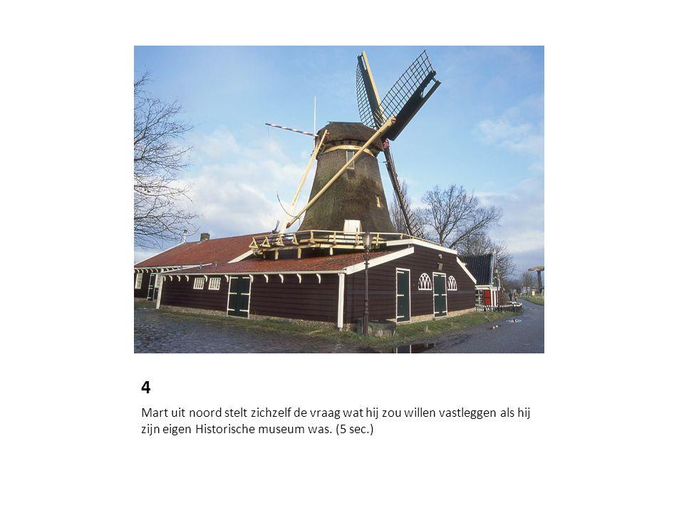 4 Mart uit noord stelt zichzelf de vraag wat hij zou willen vastleggen als hij zijn eigen Historische museum was.