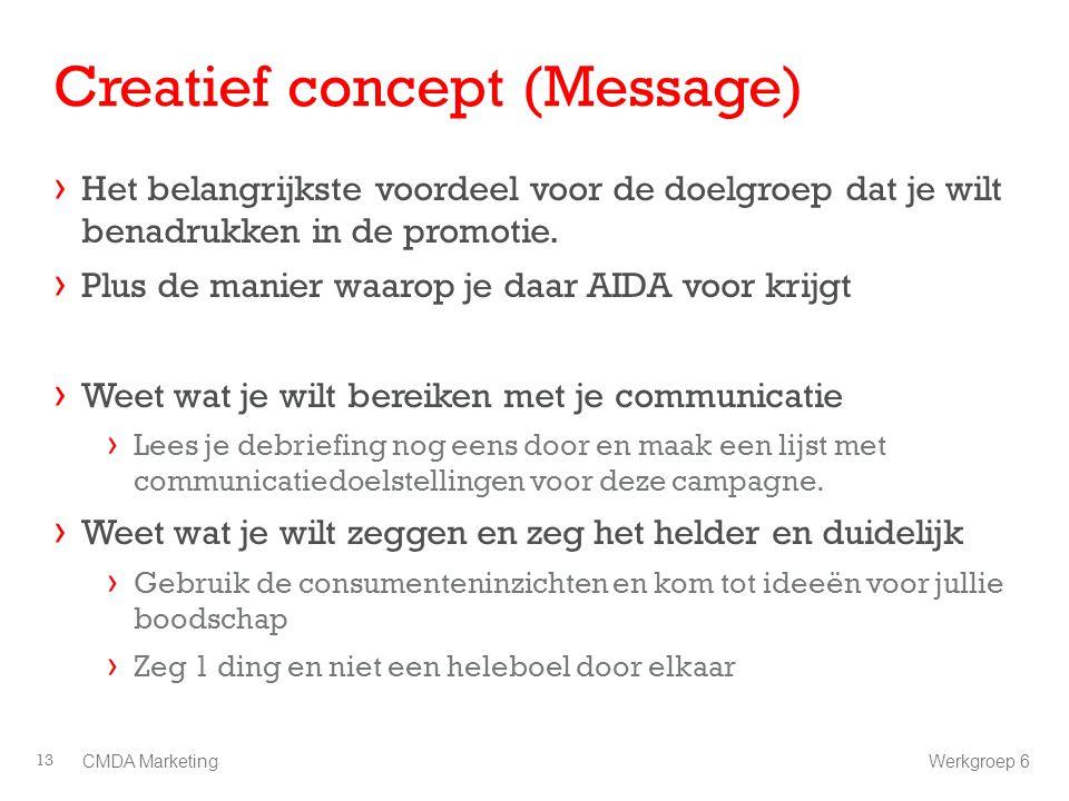 Creatief concept (Message) › Het belangrijkste voordeel voor de doelgroep dat je wilt benadrukken in de promotie. › Plus de manier waarop je daar AIDA