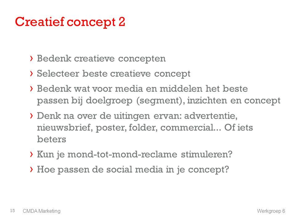 Creatief concept 2 › Bedenk creatieve concepten › Selecteer beste creatieve concept › Bedenk wat voor media en middelen het beste passen bij doelgroep