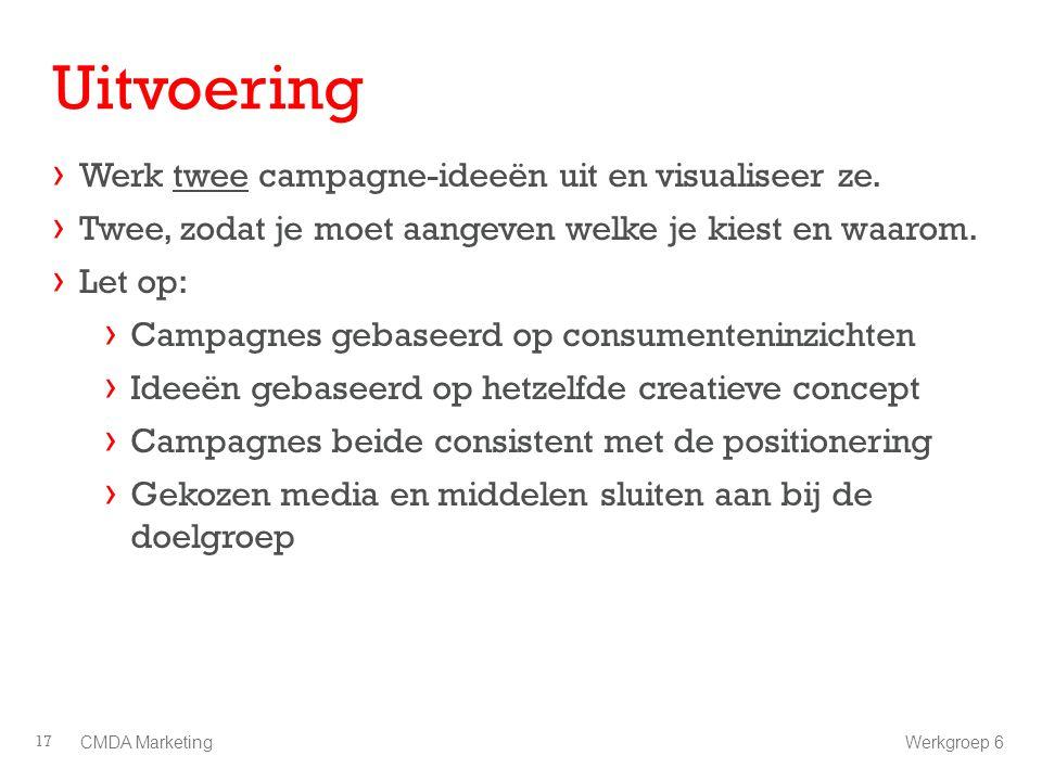 Uitvoering › Werk twee campagne-ideeën uit en visualiseer ze. › Twee, zodat je moet aangeven welke je kiest en waarom. › Let op: › Campagnes gebaseerd