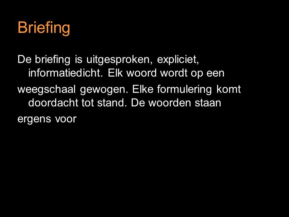 Briefing De briefing is uitgesproken, expliciet, informatiedicht.
