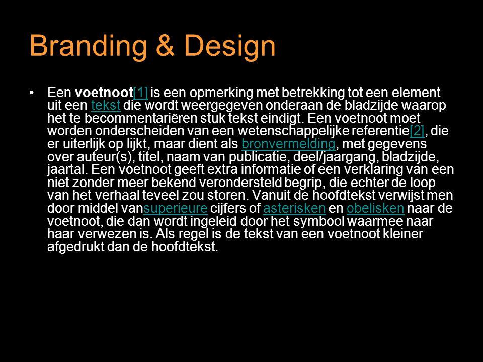 Branding & Design Een voetnoot[1] is een opmerking met betrekking tot een element uit een tekst die wordt weergegeven onderaan de bladzijde waarop het te becommentariëren stuk tekst eindigt.