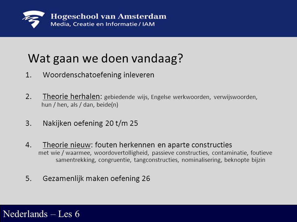 verwijswoorden Nederlands – Les 6 Persoonlijke voornaamwoorden Bezittelijk voornaamwoorden Betrekkelijke voornaamwoorden hen, hun -n als, dan gebiedende wijs Engelse werkwoorden