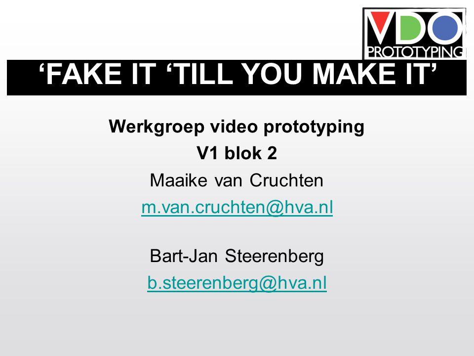 Aanwezigheid verplicht Afmelden: m.van.cruchten@hva.nlm.van.cruchten@hva.nl Altijd laptop mee, maar dicht tijdens college Blog: videoprototyping.wordpress.com Channel/group: www.vimeo.com/videoprototyping Opzet: 3 praktische opdrachten en een eindopdracht HOE?