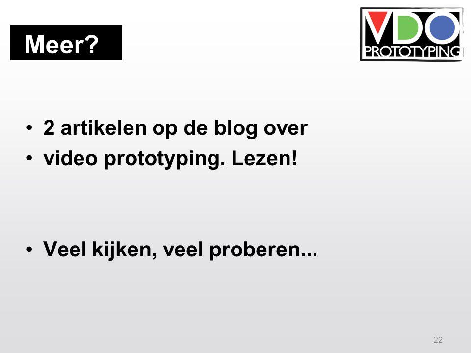 22 2 artikelen op de blog over video prototyping. Lezen! Veel kijken, veel proberen... Meer