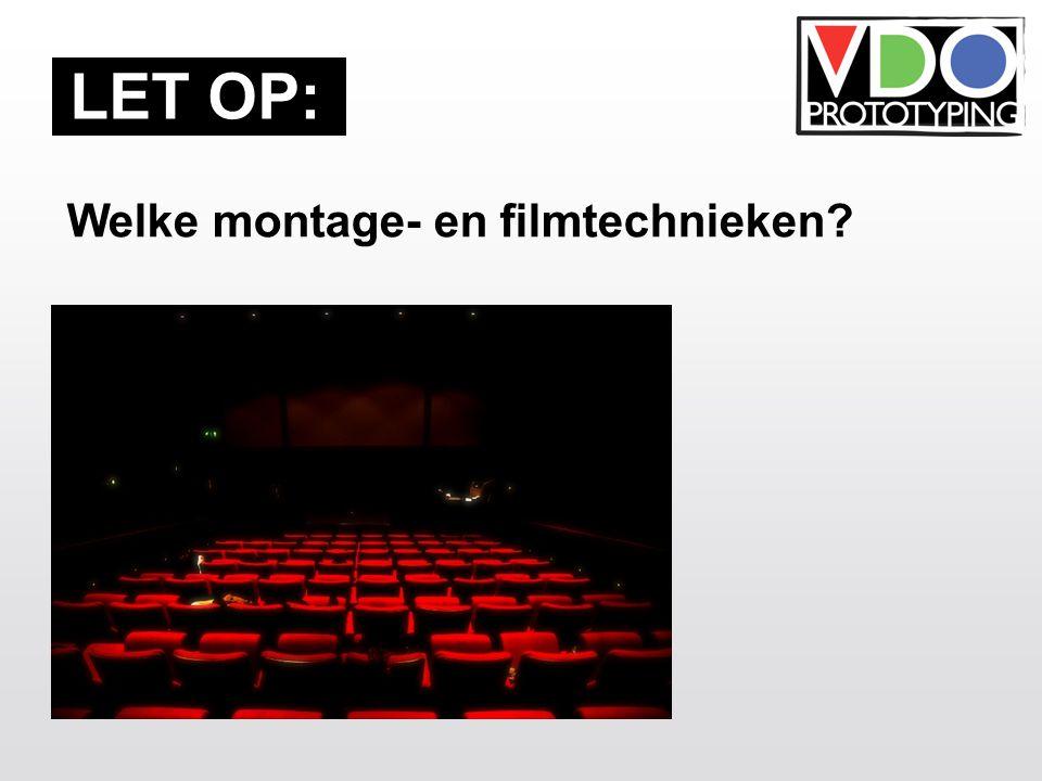 Welke montage- en filmtechnieken LET OP: