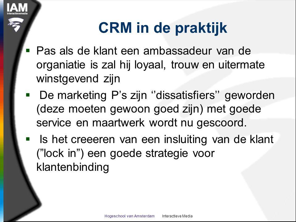 Hogeschool van Amsterdam Interactieve Media CRM in de praktijk  Pas als de klant een ambassadeur van de organiatie is zal hij loyaal, trouw en uitermate winstgevend zijn  De marketing P's zijn ''dissatisfiers'' geworden (deze moeten gewoon goed zijn) met goede service en maartwerk wordt nu gescoord.