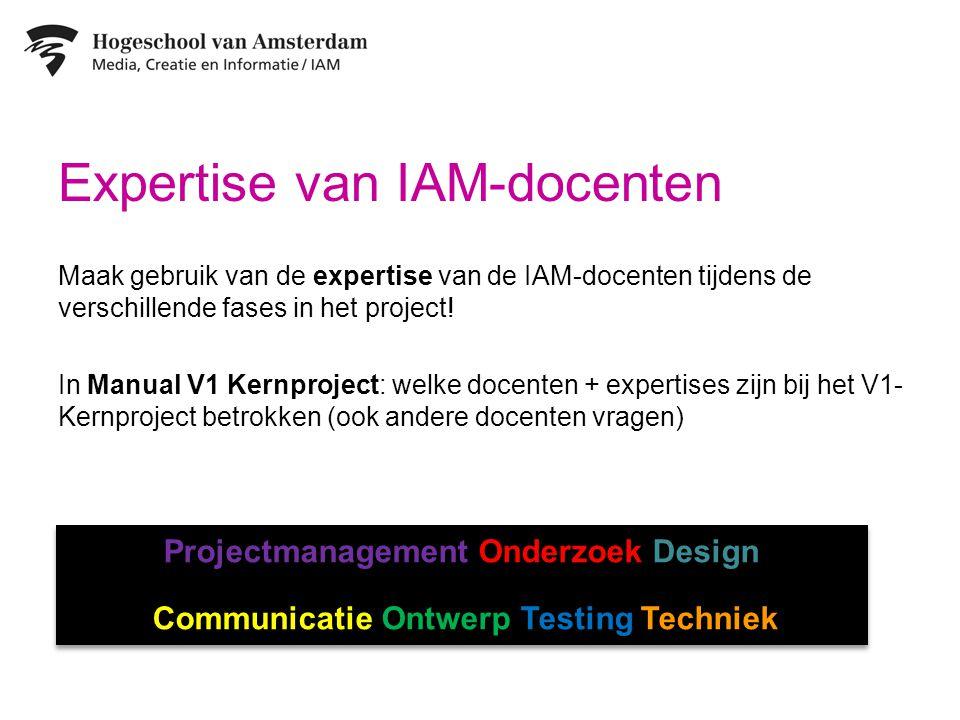 Expertise van IAM-docenten Maak gebruik van de expertise van de IAM-docenten tijdens de verschillende fases in het project.