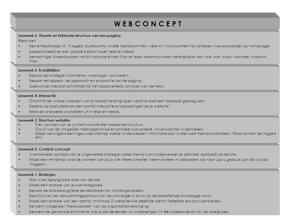 Lesweek 1. Strategie: Wat is het belangrijkste doel van de site. Maak een analyse van je wat-doelgroep. Bepaal de drie belangrijkste zenderdoelen en o