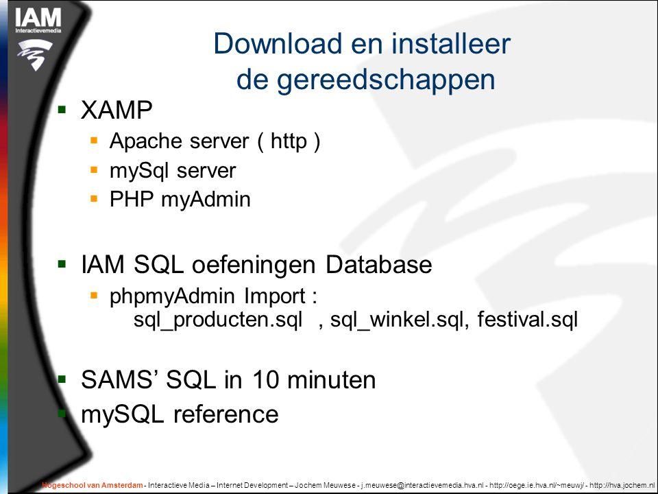 Hogeschool van Amsterdam - Interactieve Media – Internet Development – Jochem Meuwese - j.meuwese@interactievemedia.hva.nl - http://oege.ie.hva.nl/~meuwj/ - http://hva.jochem.nl SQL deel 1: SQL queries