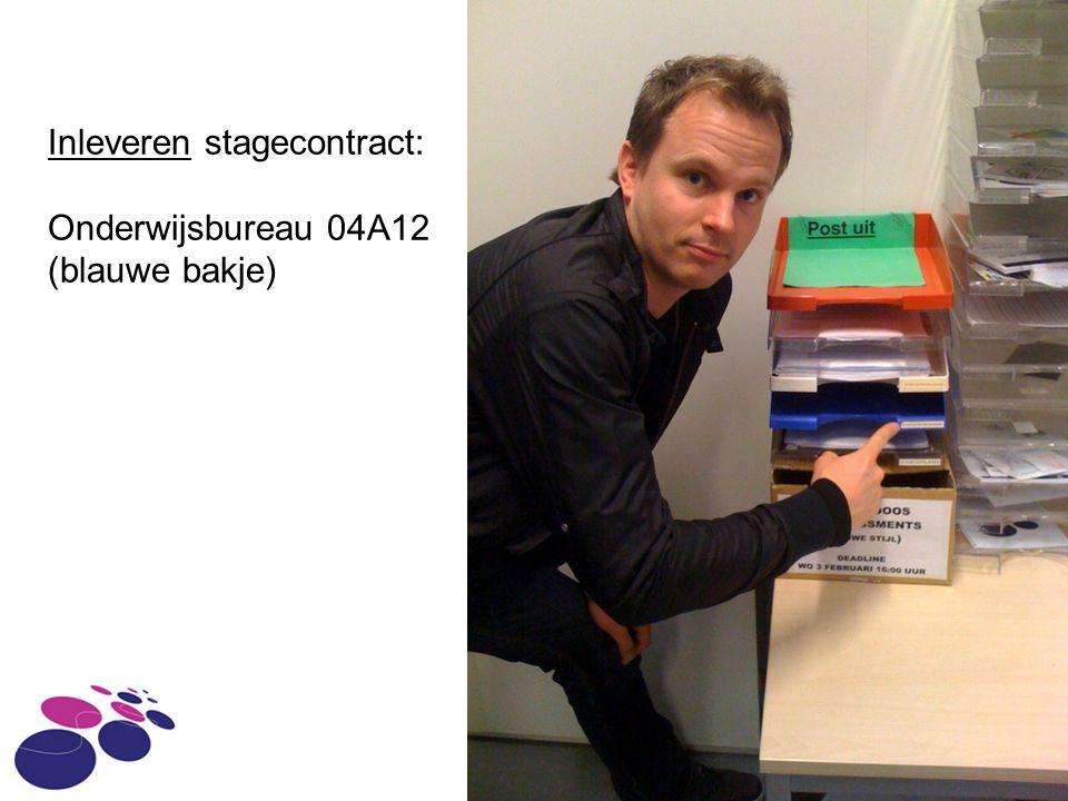 Inleveren stagecontract: Onderwijsbureau 04A12 (blauwe bakje)
