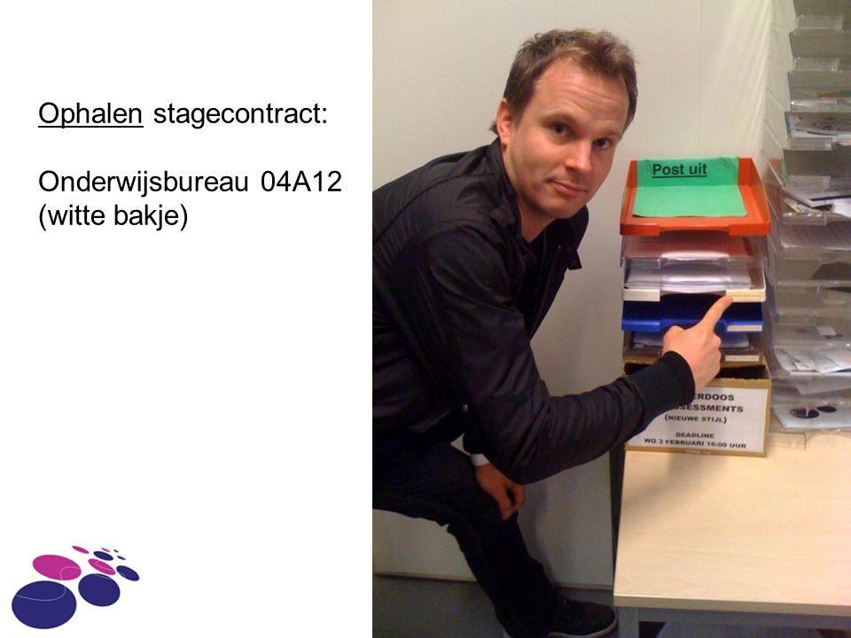 Ophalen stagecontract: Onderwijsbureau 04A12 (witte bakje)