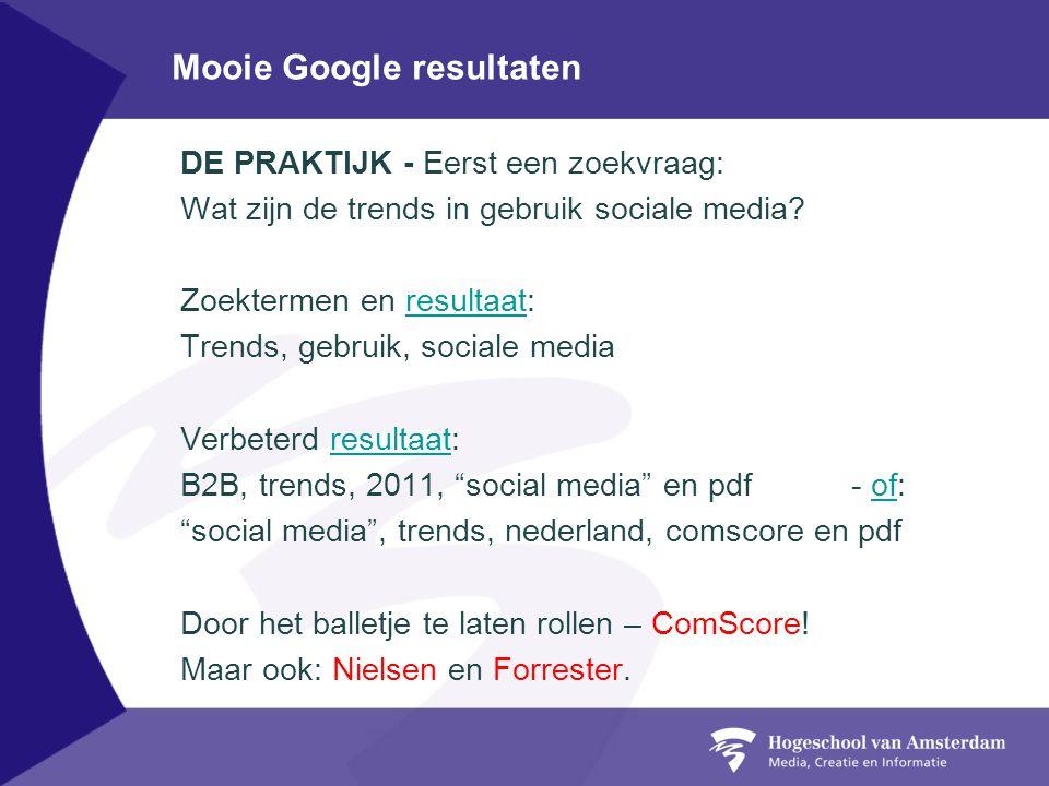 Mooie Google resultaten DE PRAKTIJK - Eerst een zoekvraag: Wat zijn de trends in gebruik sociale media? Zoektermen en resultaat:resultaat Trends, gebr