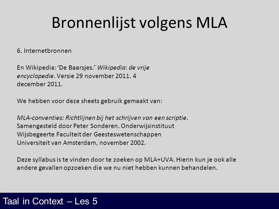 Taal in Context – Les 5 Bronnenlijst volgens MLA 6. Internetbronnen En Wikipedia: 'De Baarsjes.' Wikipedia: de vrije encyclopedie. Versie 29 november
