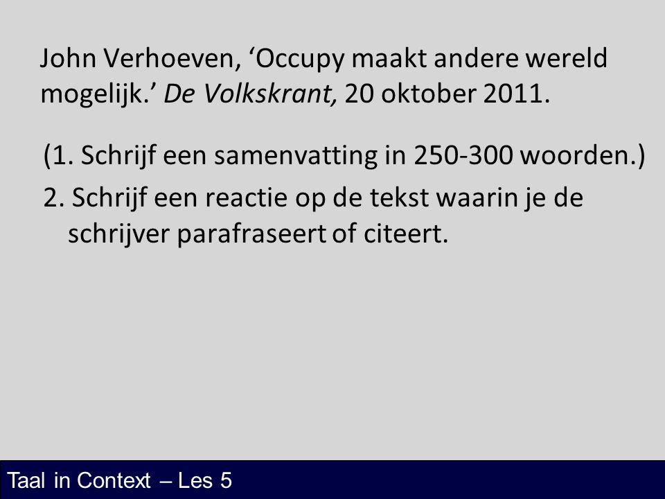Taal in Context – Les 5 John Verhoeven, 'Occupy maakt andere wereld mogelijk.' De Volkskrant, 20 oktober 2011. (1. Schrijf een samenvatting in 250-300