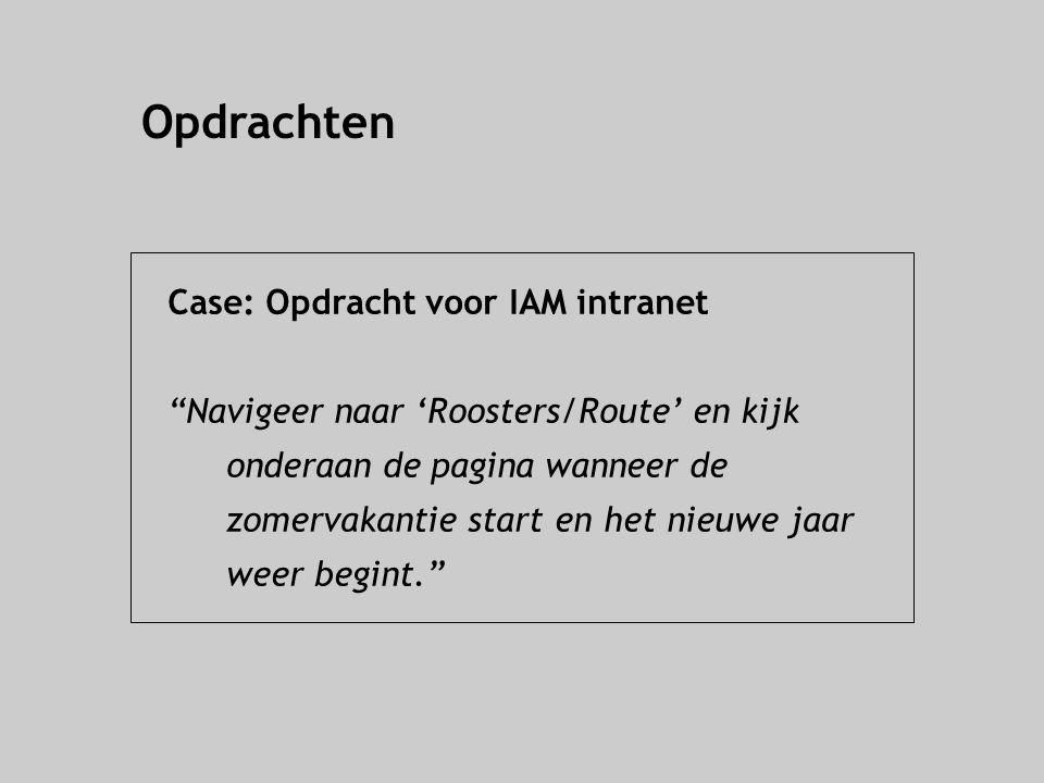 Opdrachten Case: Opdracht voor IAM intranet Navigeer naar 'Roosters/Route' en kijk onderaan de pagina wanneer de zomervakantie start en het nieuwe jaar weer begint.