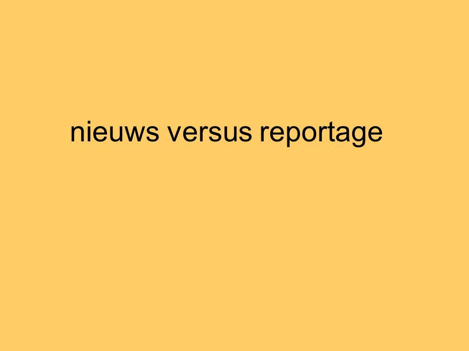 nieuws versus reportage