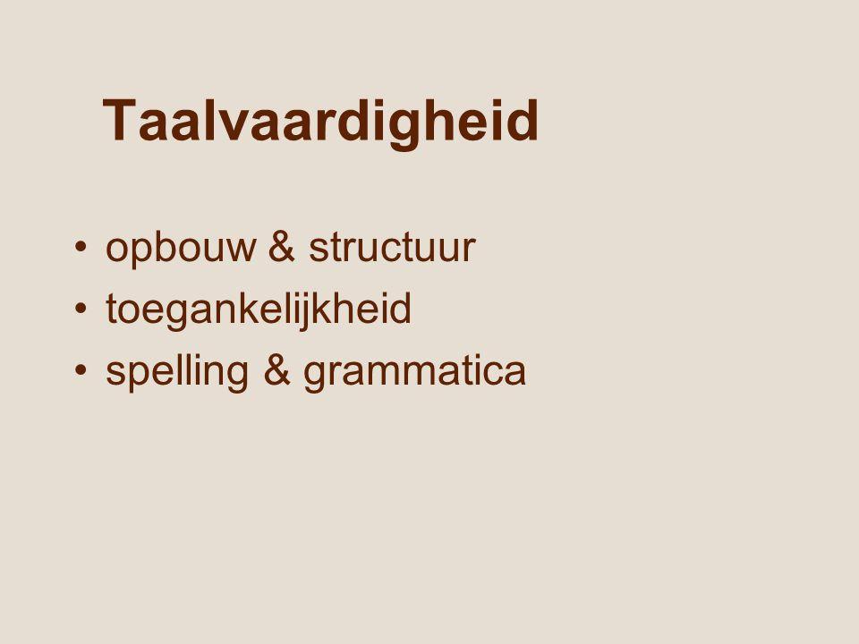 Taalvaardigheid opbouw & structuur toegankelijkheid spelling & grammatica