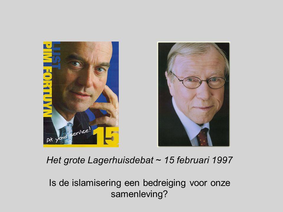 Het grote Lagerhuisdebat ~ 15 februari 1997 Is de islamisering een bedreiging voor onze samenleving