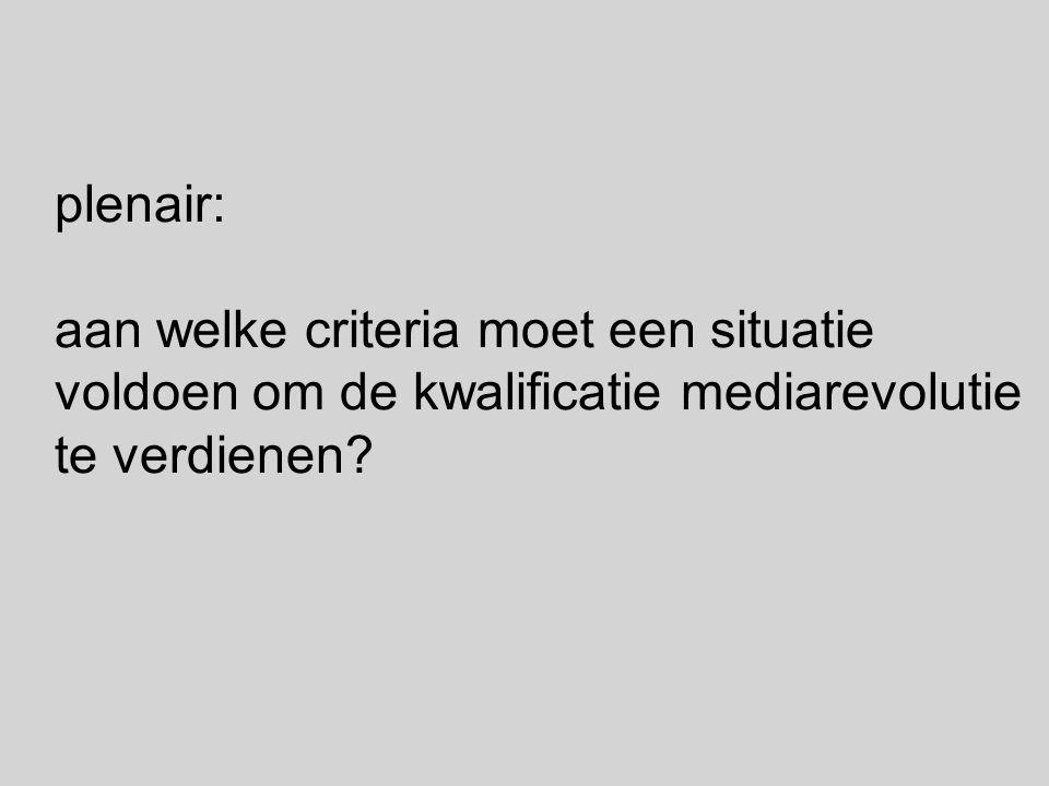 plenair: aan welke criteria moet een situatie voldoen om de kwalificatie mediarevolutie te verdienen?
