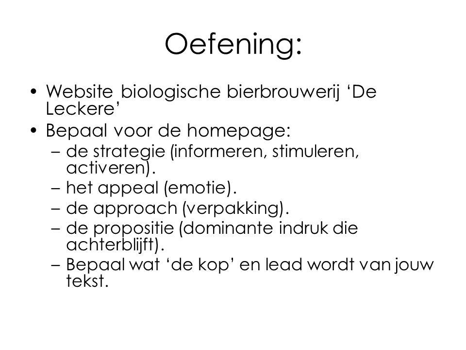 Oefening: Website biologische bierbrouwerij 'De Leckere' Bepaal voor de homepage: –de strategie (informeren, stimuleren, activeren). –het appeal (emot