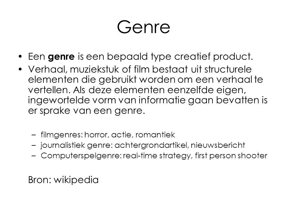 Genre Een genre is een bepaald type creatief product. Verhaal, muziekstuk of film bestaat uit structurele elementen die gebruikt worden om een verhaal