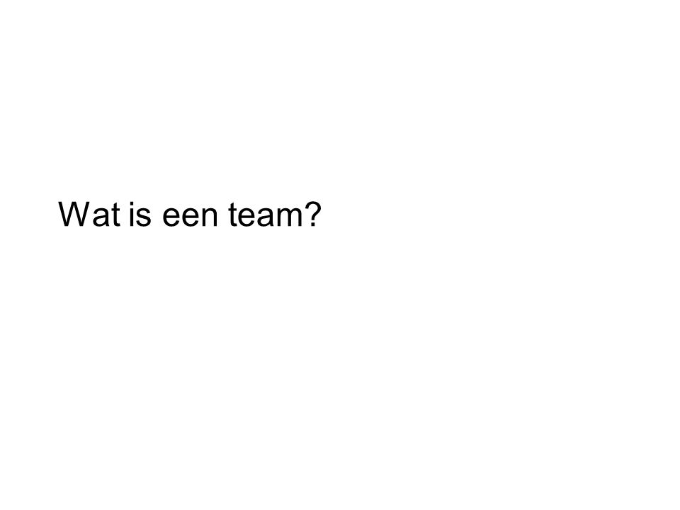 Wat is een team?