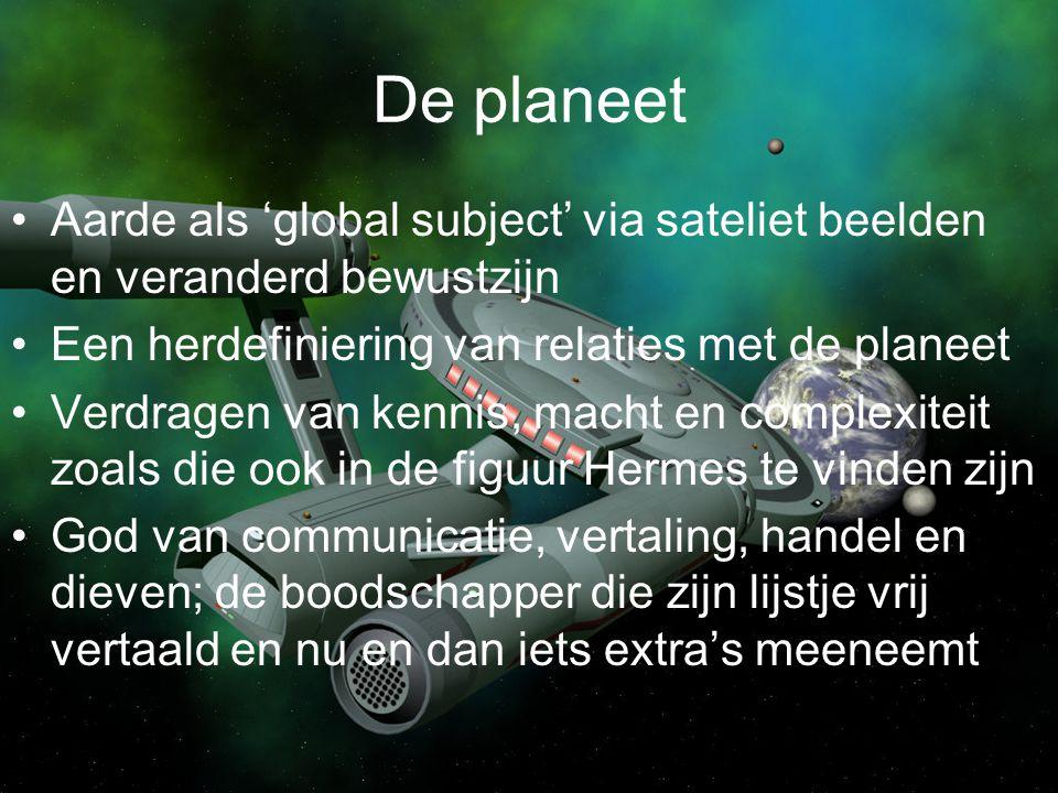 De planeet Aarde als 'global subject' via sateliet beelden en veranderd bewustzijn Een herdefiniering van relaties met de planeet Verdragen van kennis