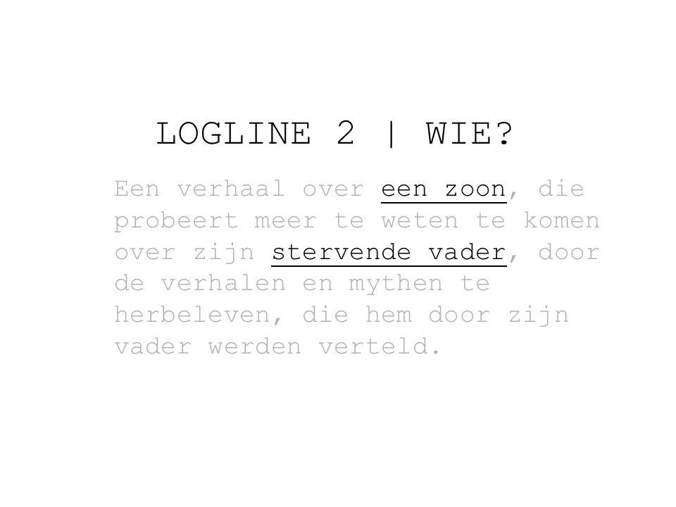LOGLINE 2   WIE.