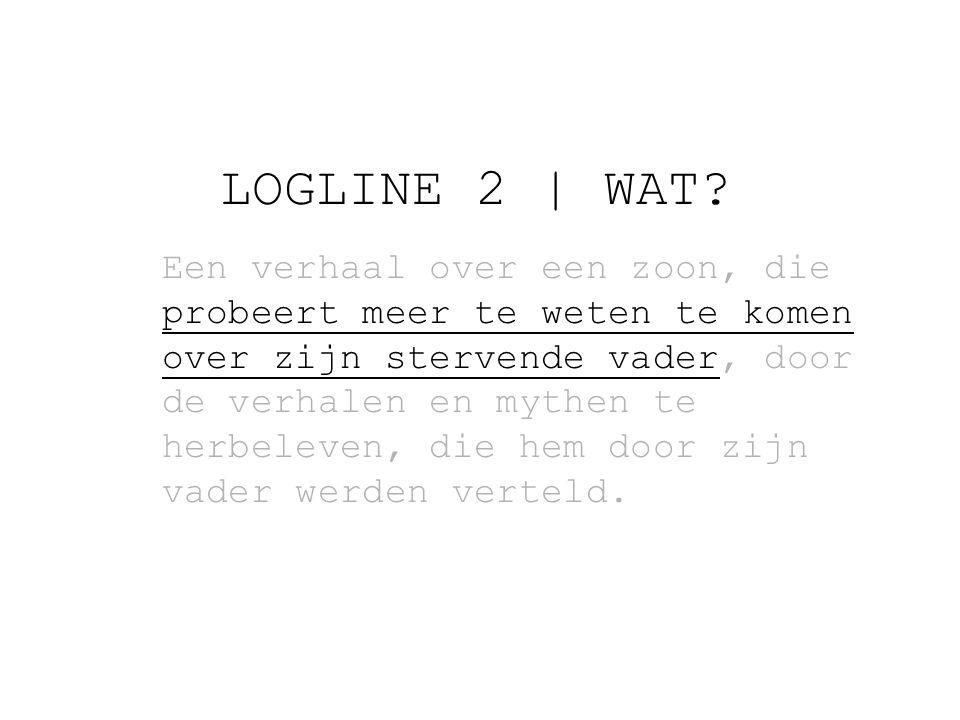 LOGLINE 2   WAT.