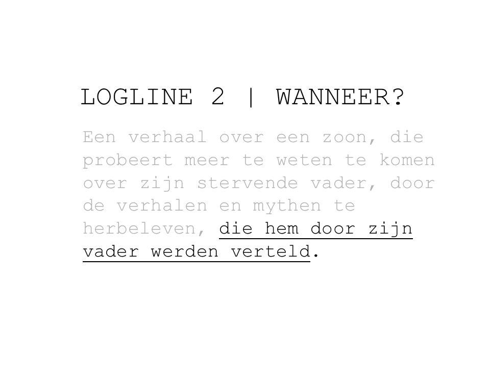 LOGLINE 2   WANNEER.