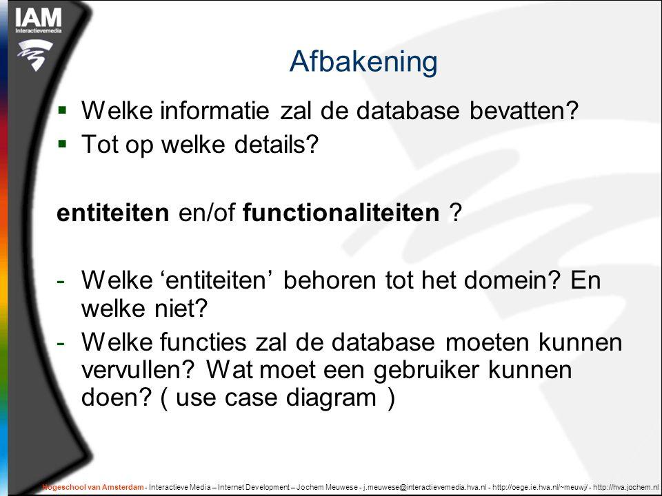 Hogeschool van Amsterdam - Interactieve Media – Internet Development – Jochem Meuwese - j.meuwese@interactievemedia.hva.nl - http://oege.ie.hva.nl/~meuwj/ - http://hva.jochem.nl opdracht  Controleer je datamodel op '3de normaalvorm'  Verbeter indien nodig, en maak nieuwe ERD  Vergelijk met je use case.