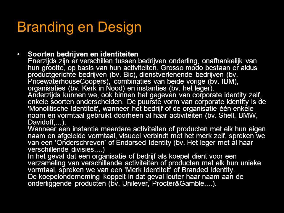 Branding en Design Soorten bedrijven en identiteiten Enerzijds zijn er verschillen tussen bedrijven onderling, onafhankelijk van hun grootte, op basis van hun activiteiten.